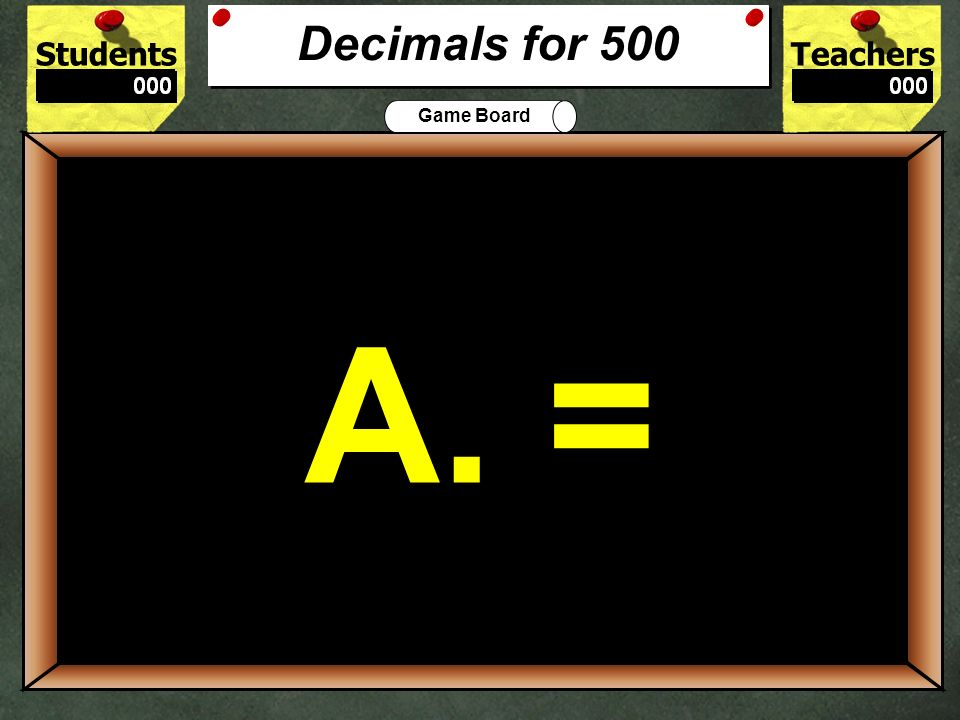500 A. = Decimals for 500 9.9999-8.8 1.1 + 0.0999 a. = b. >