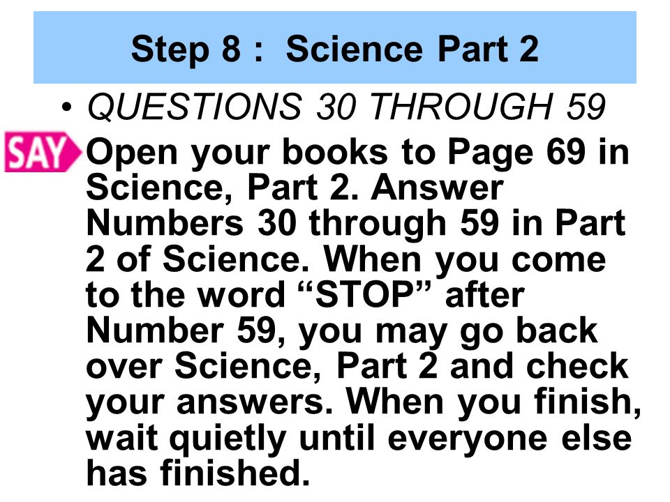 Step 8 : Science Part 2 QUESTIONS 30 THROUGH 59.