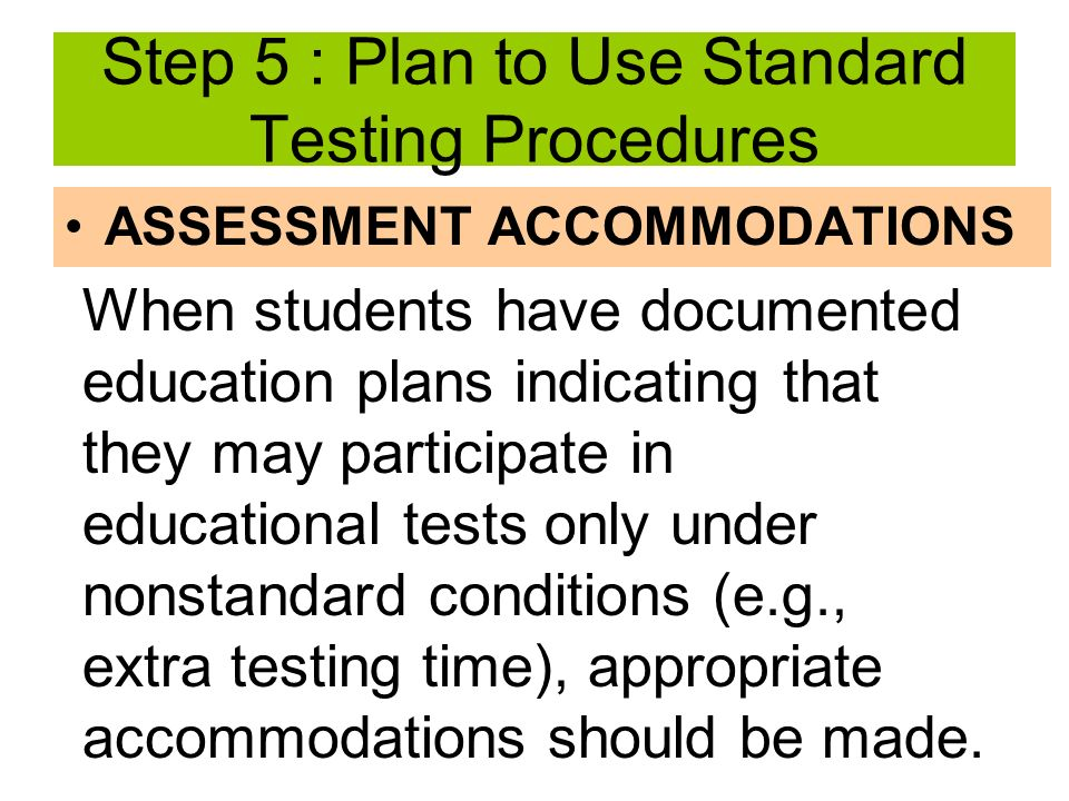 Step 5 : Plan to Use Standard Testing Procedures