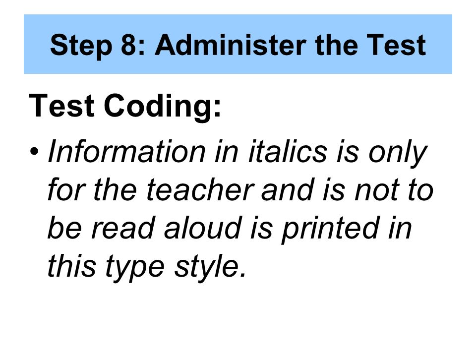 Step 8: Administer the Test