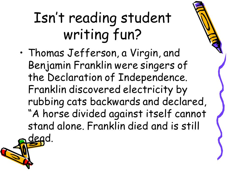 Isn't reading student writing fun