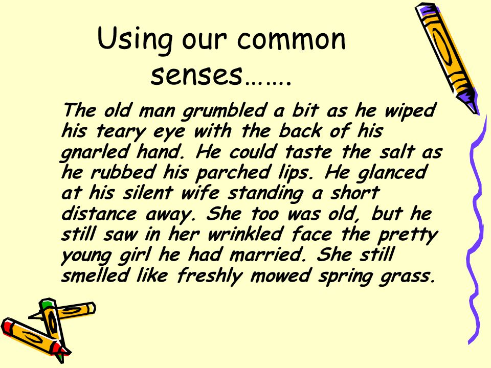 Using our common senses…….