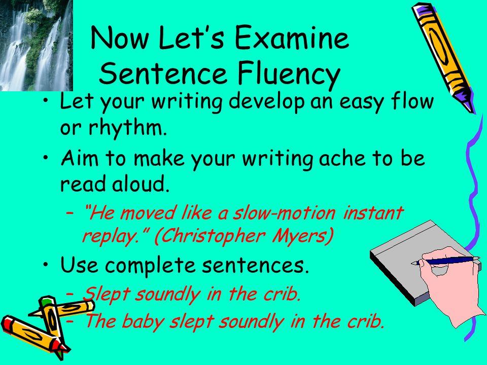 Now Let's Examine Sentence Fluency