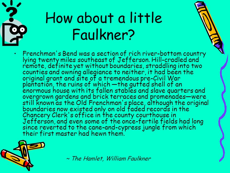 How about a little Faulkner