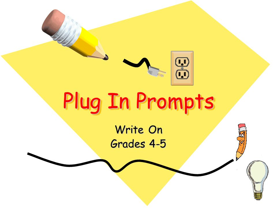 Plug In Prompts Write On Grades 4-5