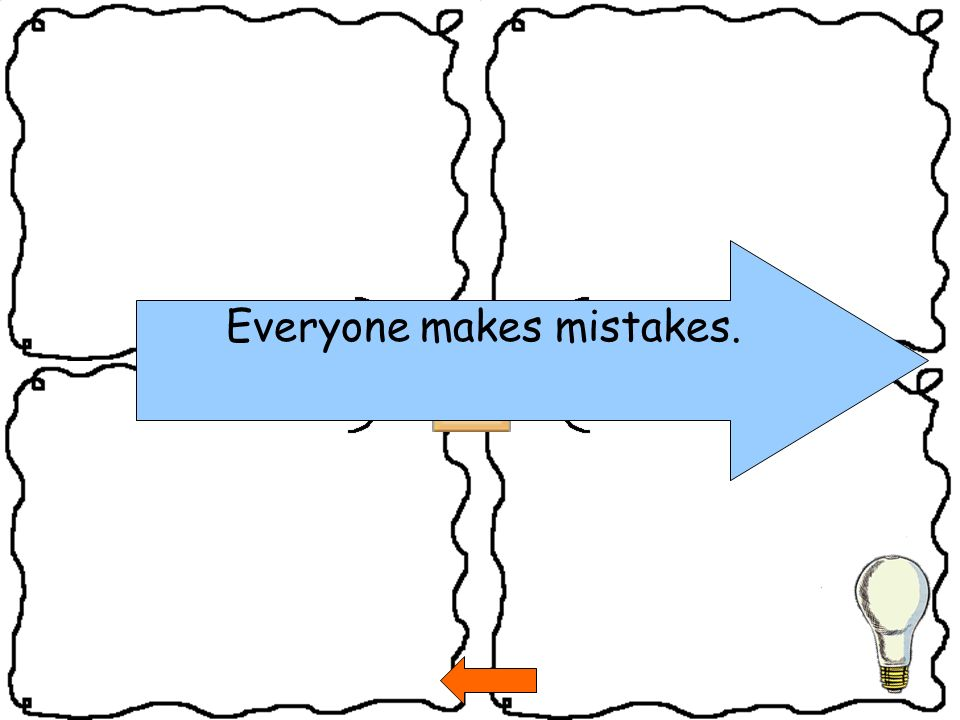 Everyone makes mistakes.