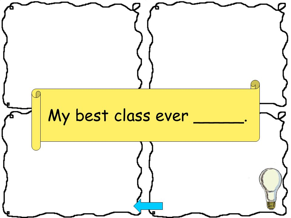 My best class ever _____.