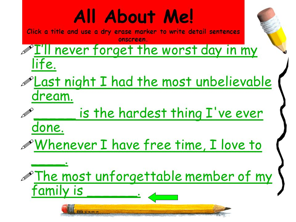 All About Me! Click a title and use a dry erase marker to write detail sentences onscreen.