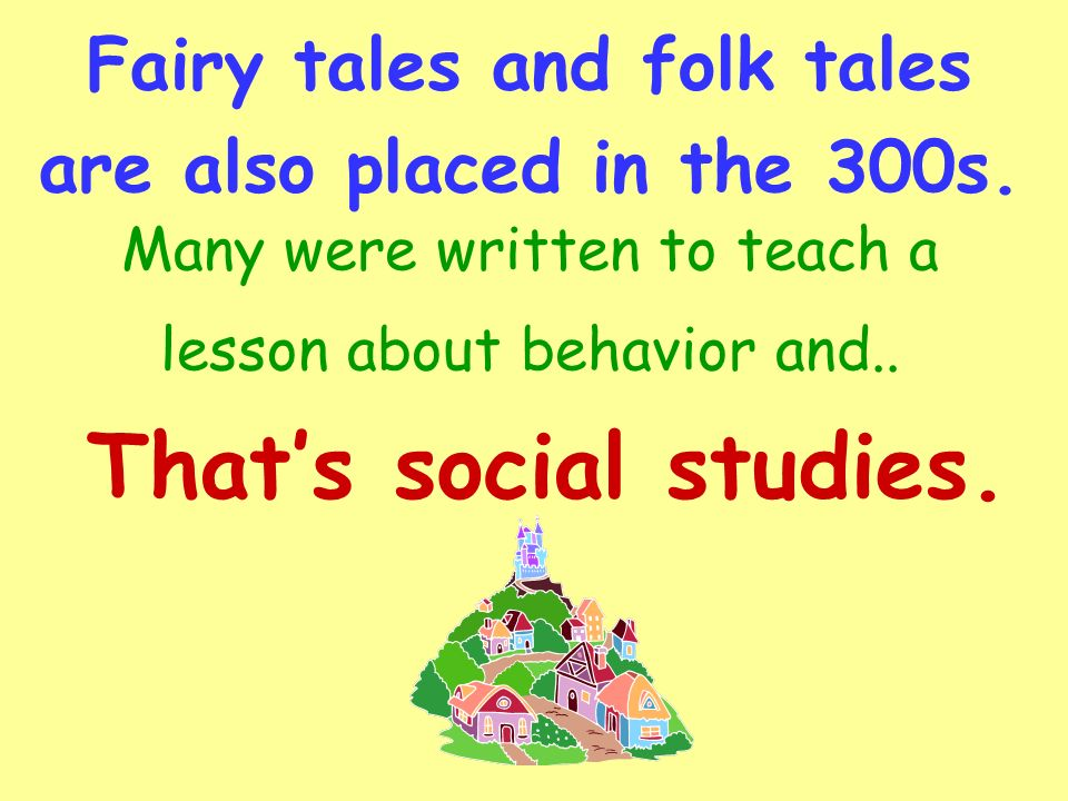 Fairy tales and folk tales are also placed in the 300s