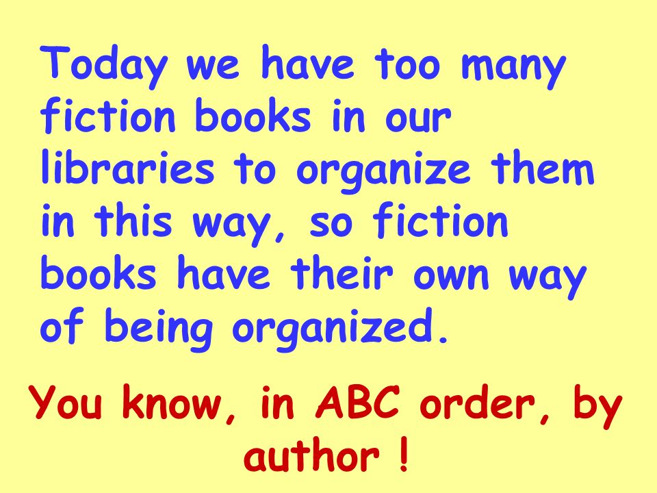 You know, in ABC order, by author !