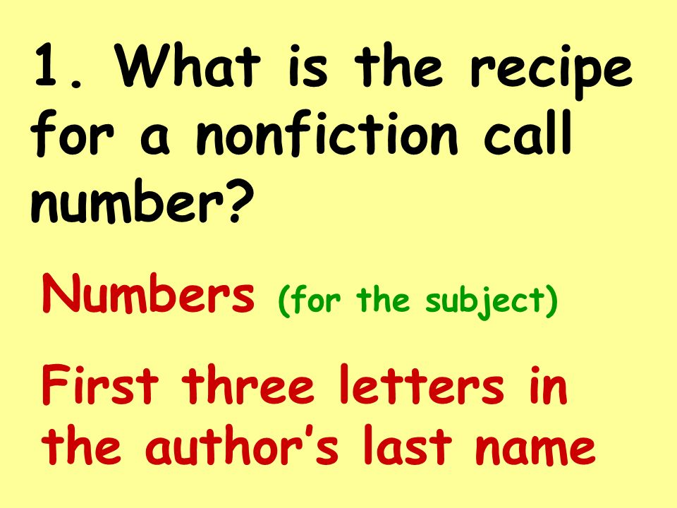 1. What is the recipe for a nonfiction call number