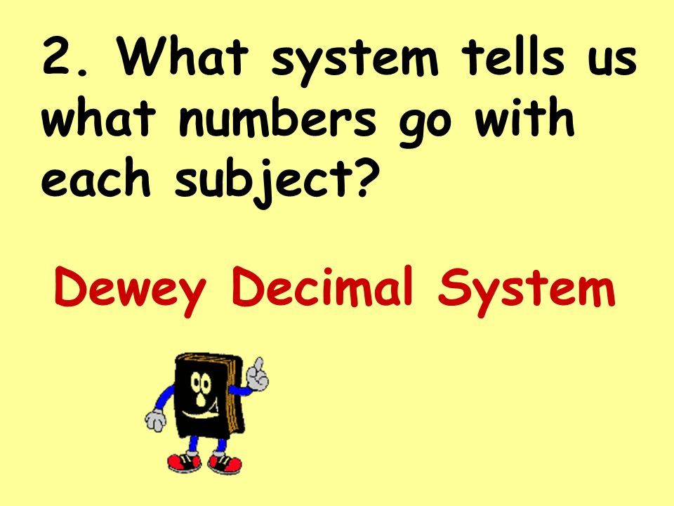 2. What system tells us what numbers go with each subject
