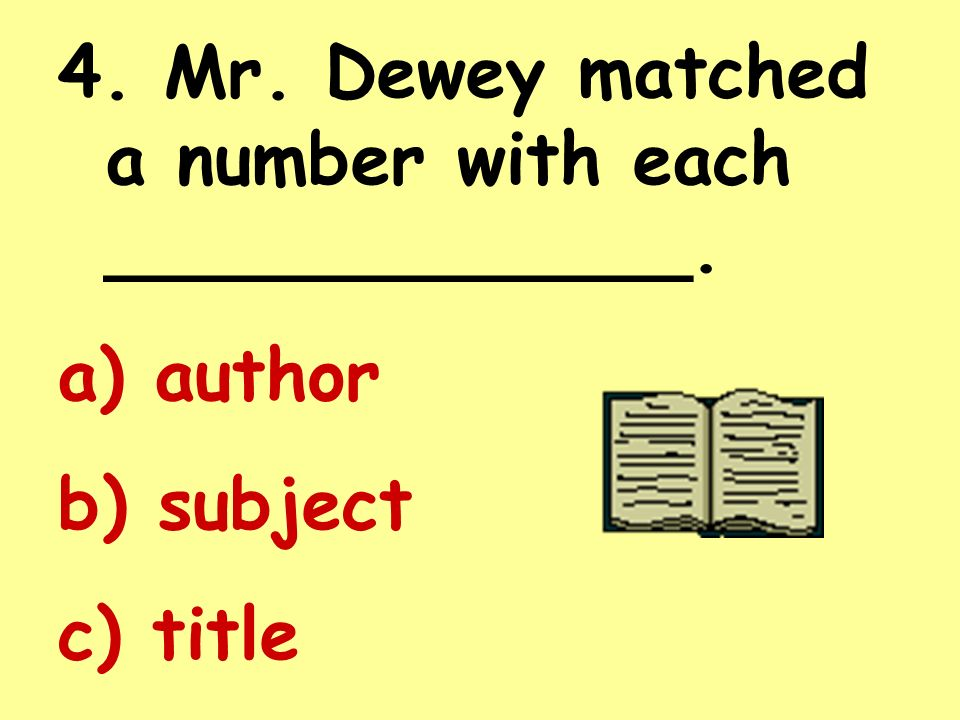 4. Mr. Dewey matched a number with each _____________.