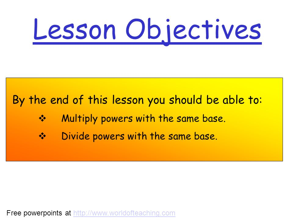Lesson Objectives By the end of this lesson you should be able to:
