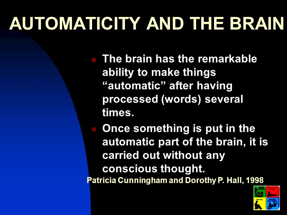 AUTOMATICITY AND THE BRAIN