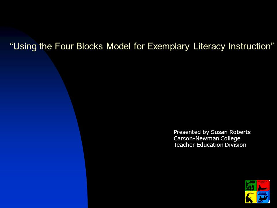 Using the Four Blocks Model for Exemplary Literacy Instruction