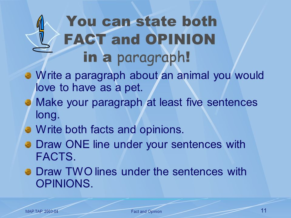 You can state both FACT and OPINION in a paragraph!