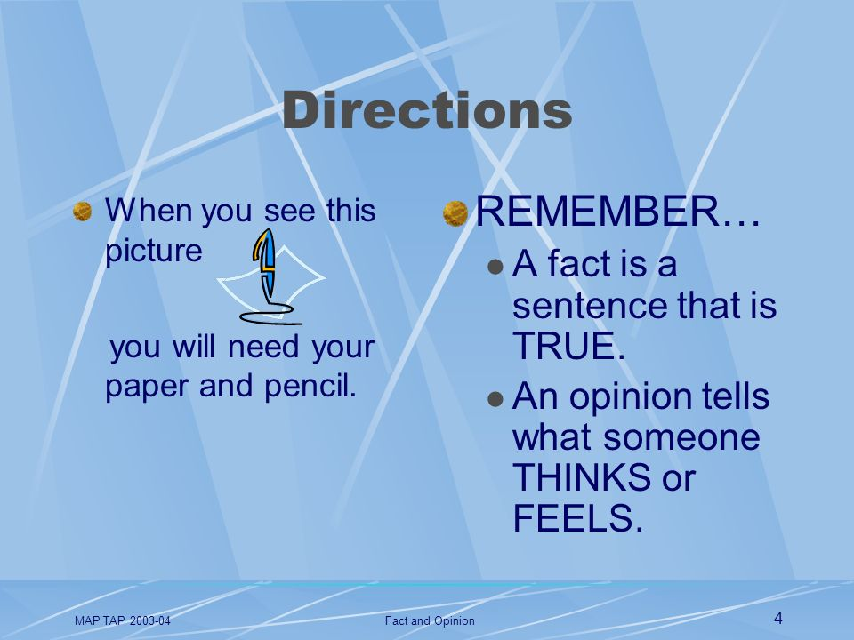 Directions REMEMBER… A fact is a sentence that is TRUE.