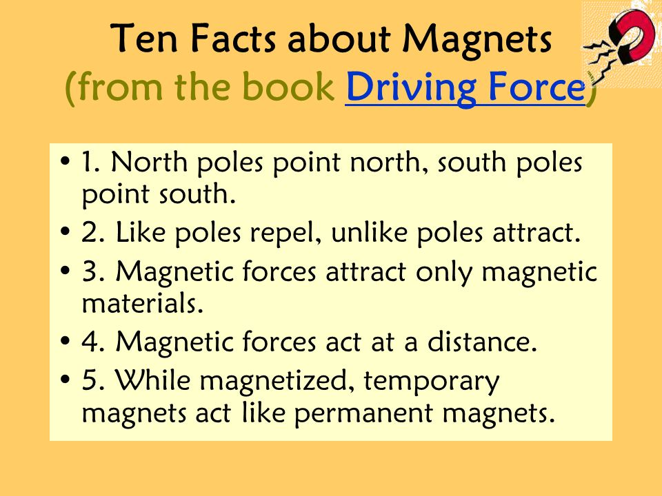 Ten Facts about Magnets (from the book Driving Force)