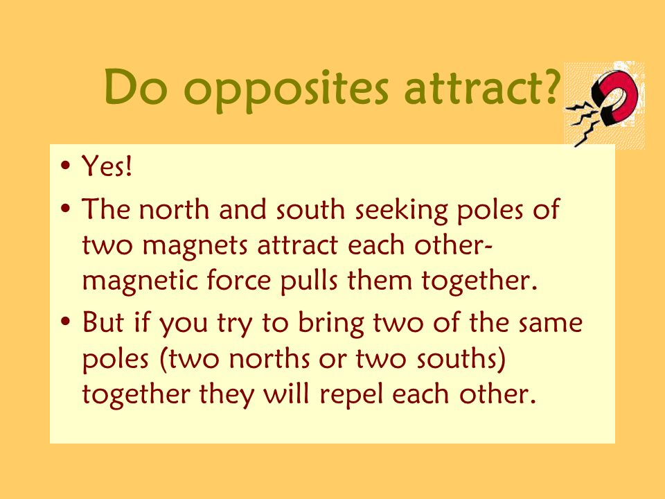 Do opposites attract Yes!