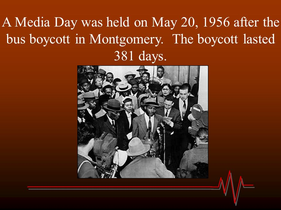 A Media Day was held on May 20, 1956 after the bus boycott in Montgomery.