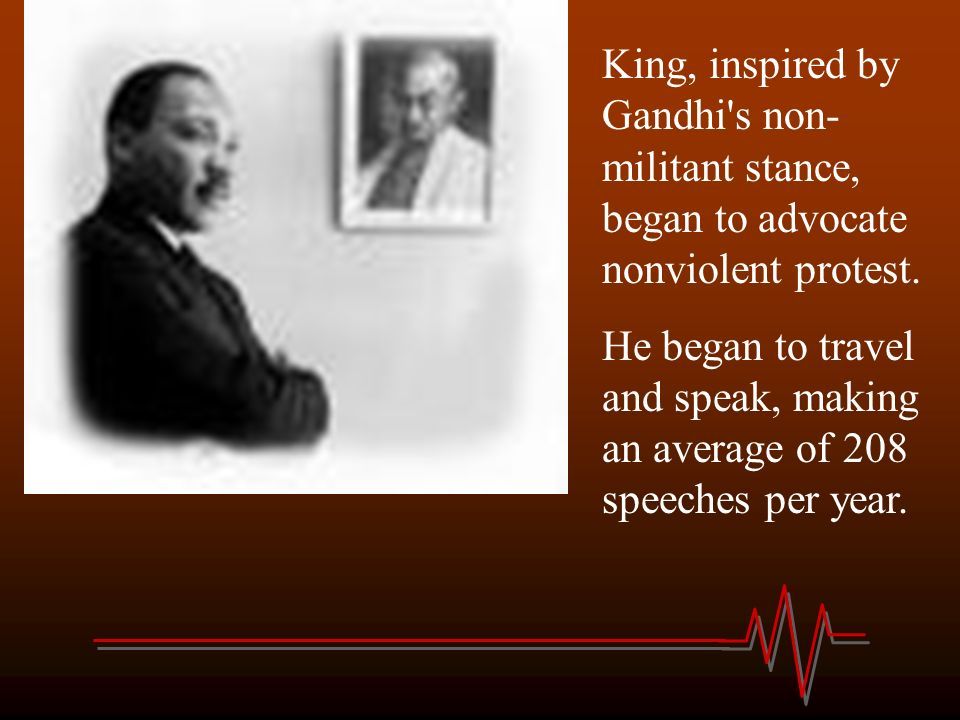 King, inspired by Gandhi s non-militant stance, began to advocate nonviolent protest.