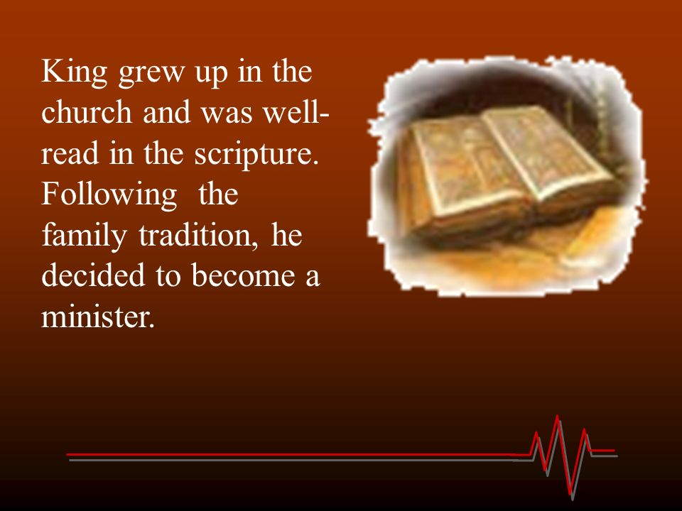 King grew up in the church and was well-read in the scripture