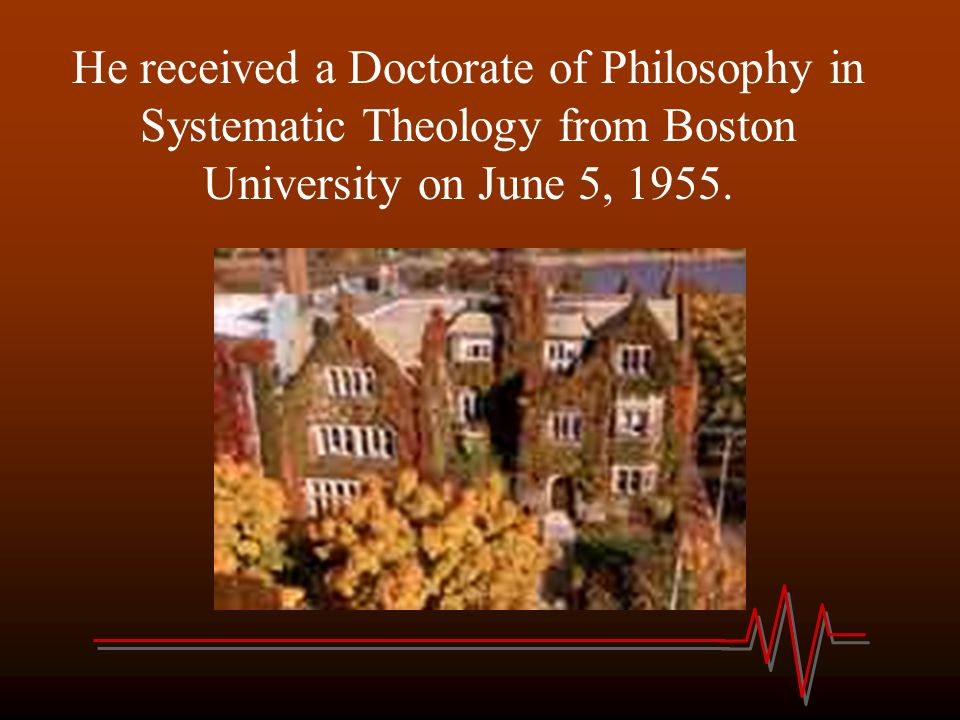 He received a Doctorate of Philosophy in Systematic Theology from Boston University on June 5, 1955.