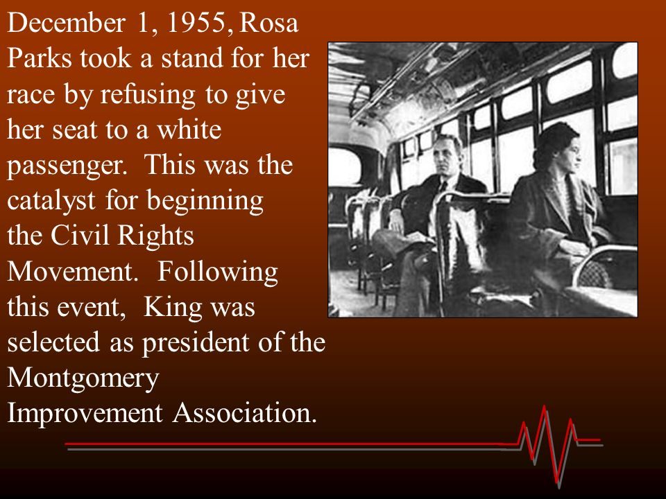 December 1, 1955, Rosa Parks took a stand for her race by refusing to give her seat to a white passenger.