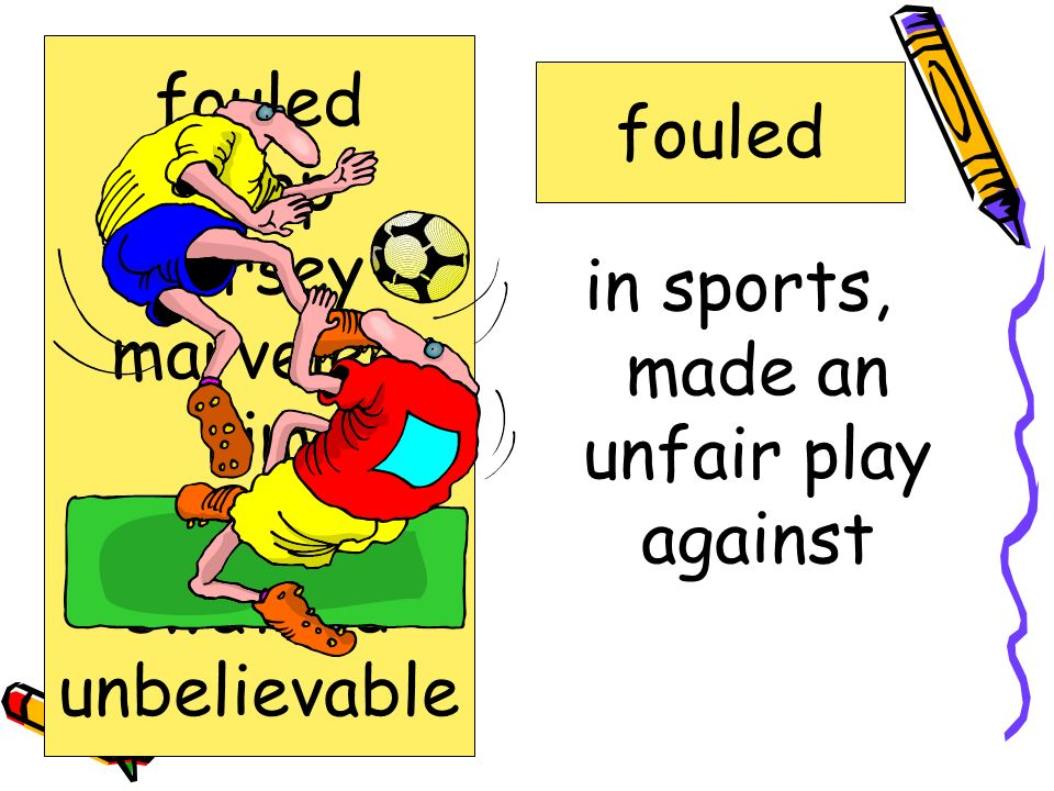 in sports, made an unfair play against
