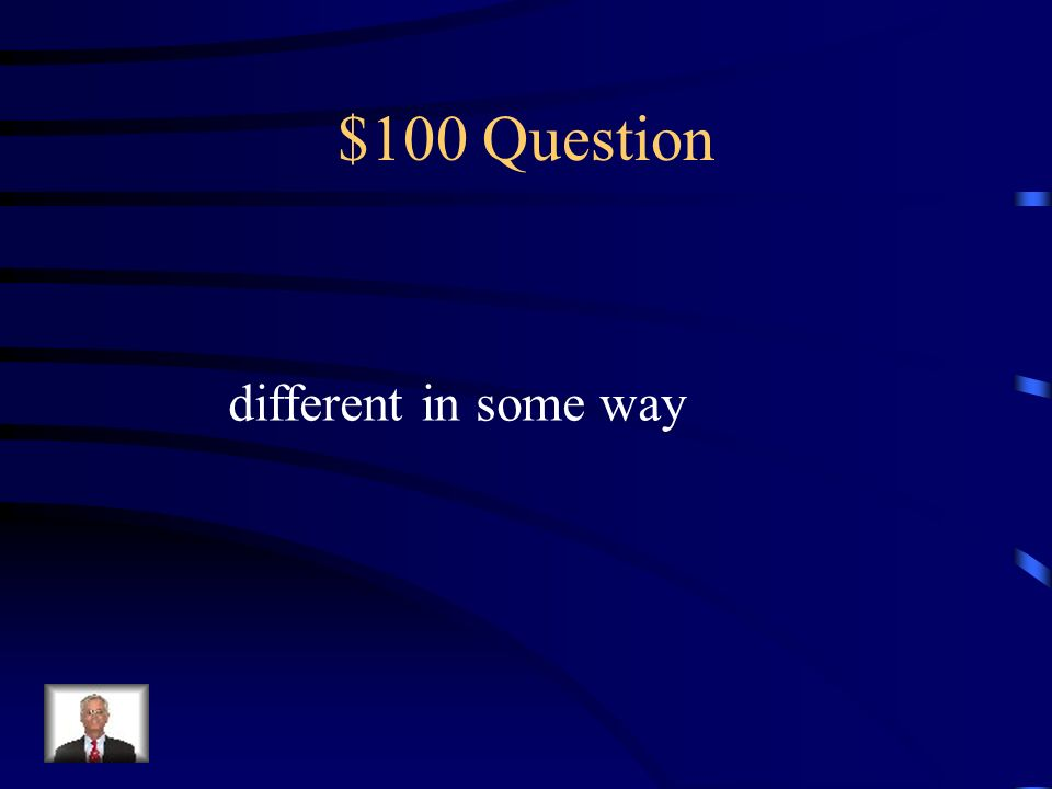 $100 Question different in some way