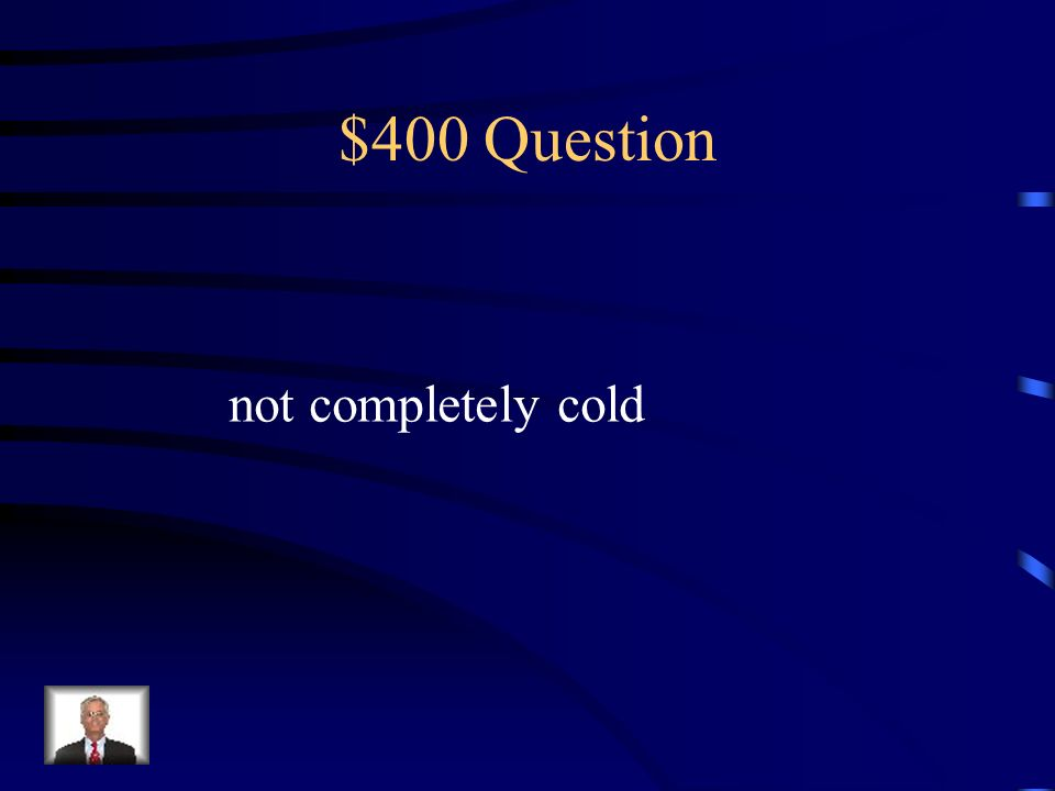 $400 Question not completely cold