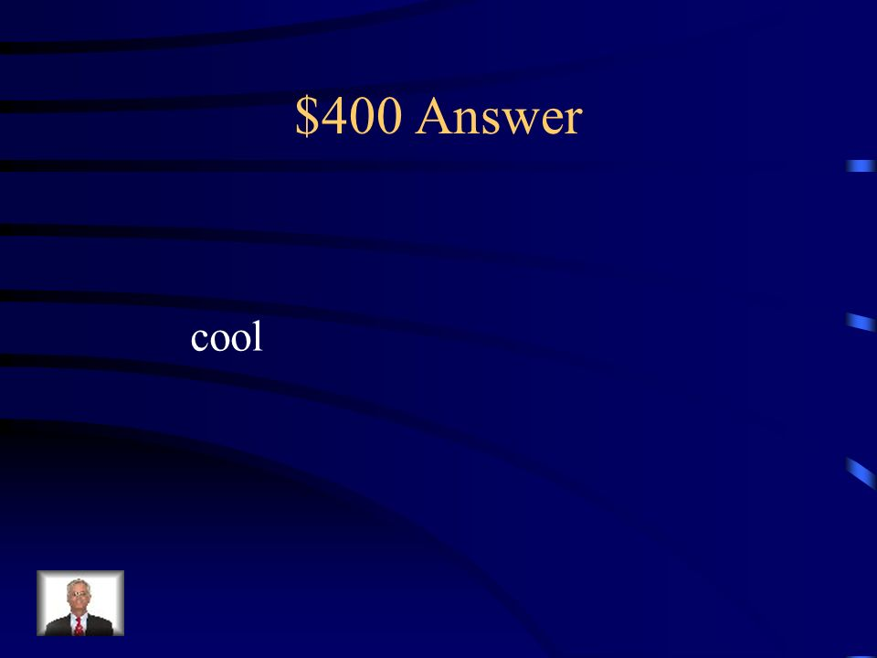 $400 Answer cool
