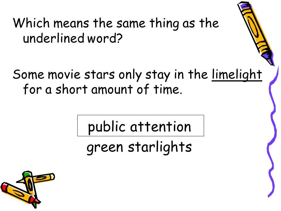 public attention green starlights