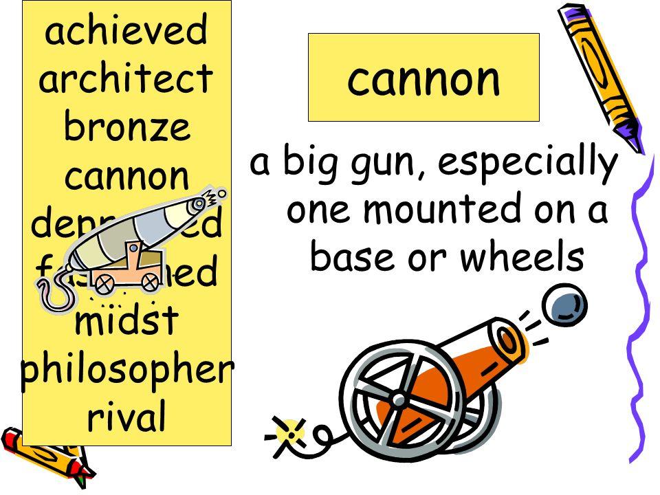 a big gun, especially one mounted on a base or wheels