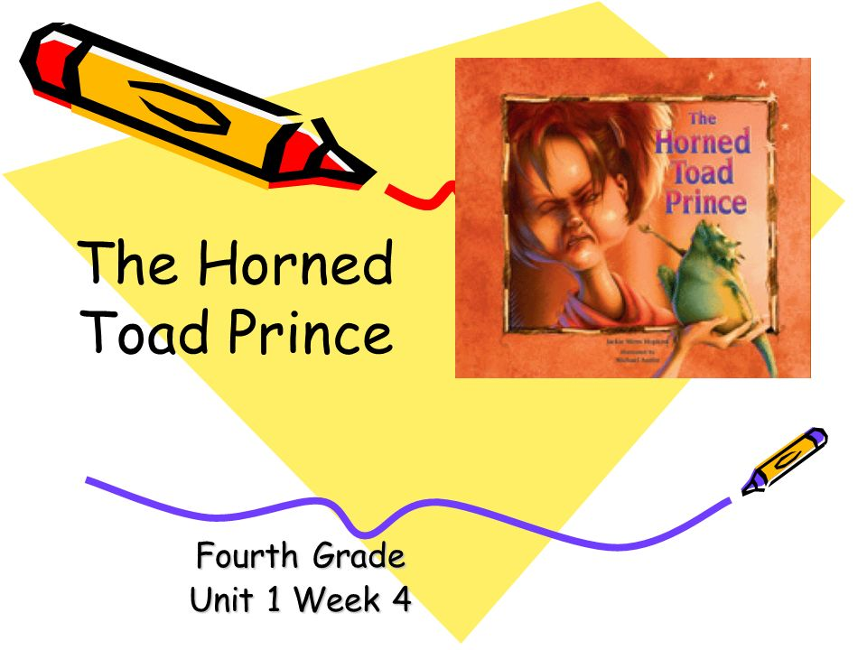 The Horned Toad Prince Fourth Grade Unit 1 Week 4