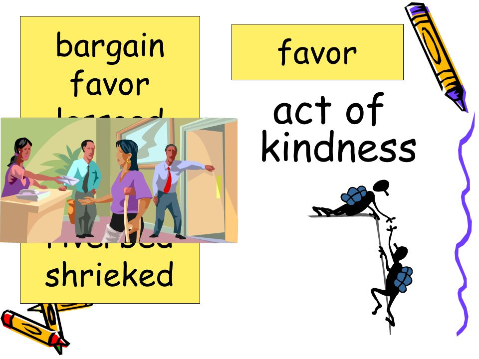 act of kindness bargain favor favor lassoed offended prairie riverbed