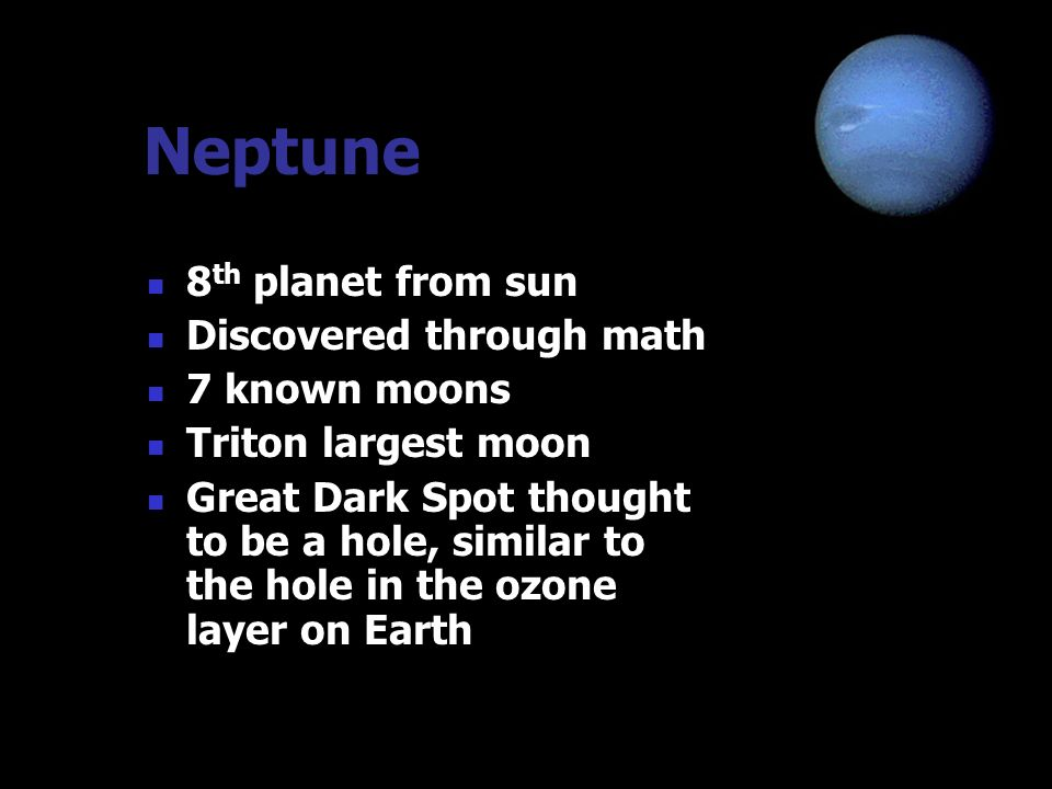 Neptune 8th planet from sun Discovered through math 7 known moons