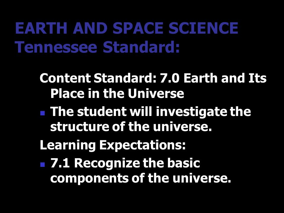 EARTH AND SPACE SCIENCE Tennessee Standard:
