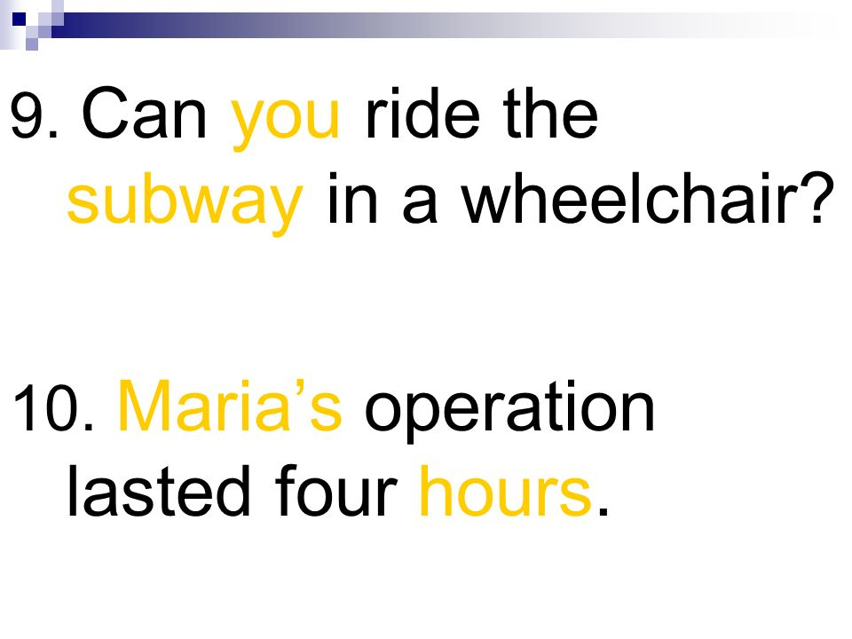 9. Can you ride the subway in a wheelchair