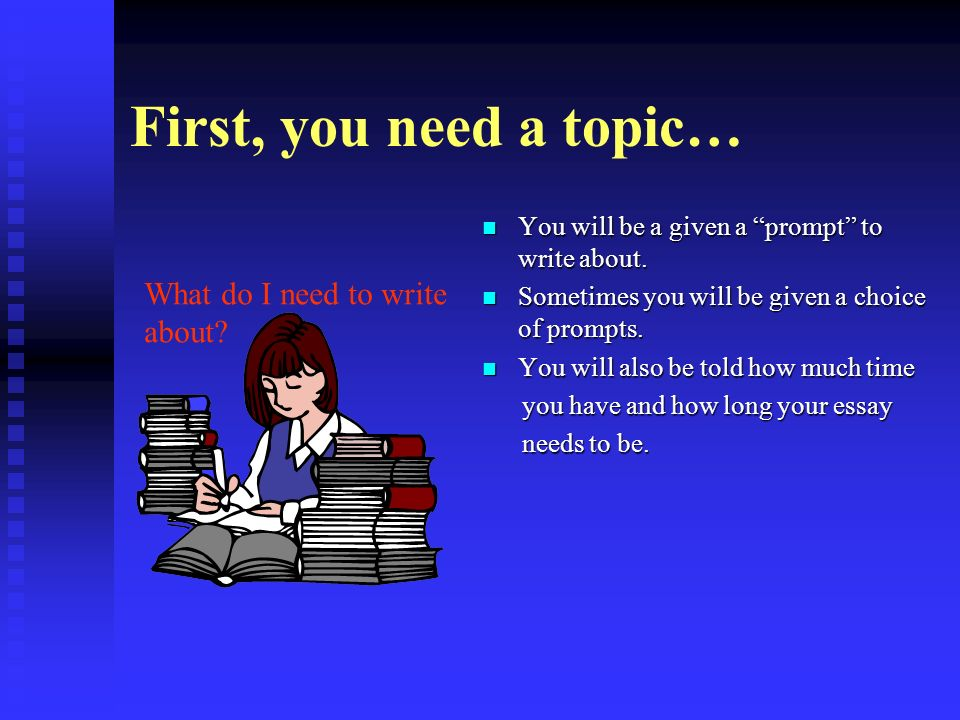 First, you need a topic… What do I need to write about