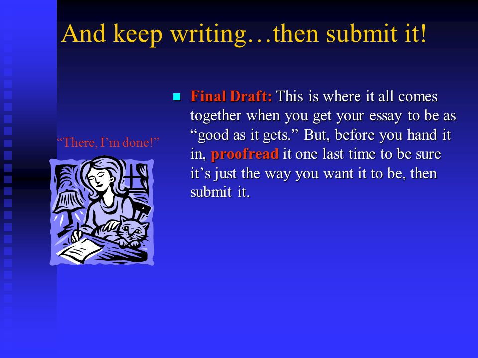 And keep writing…then submit it!