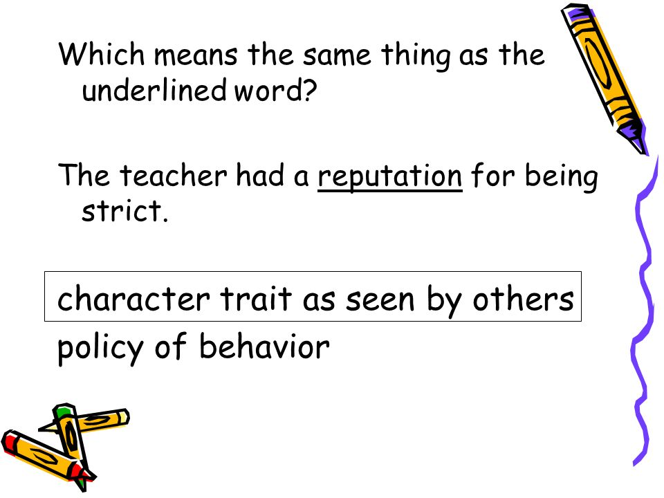 character trait as seen by others policy of behavior