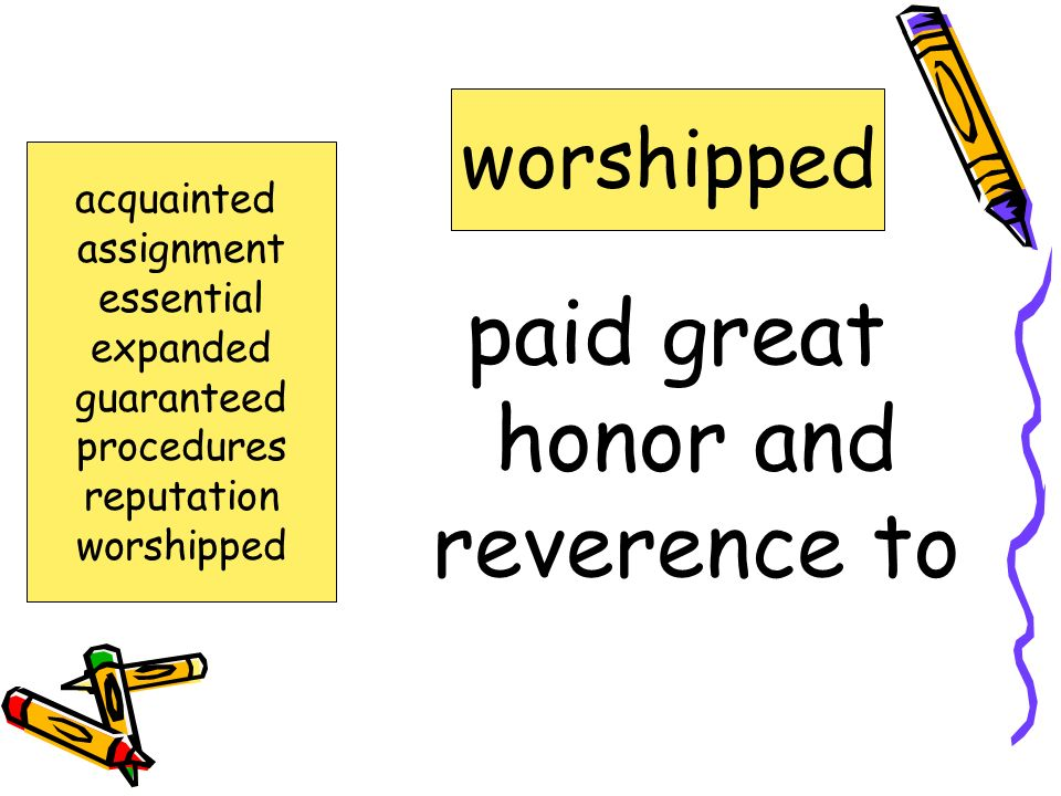 paid great honor and reverence to