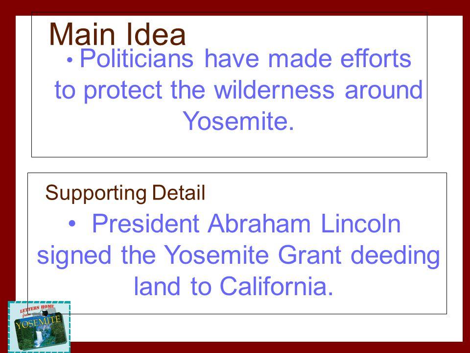 Main Idea to protect the wilderness around Yosemite.