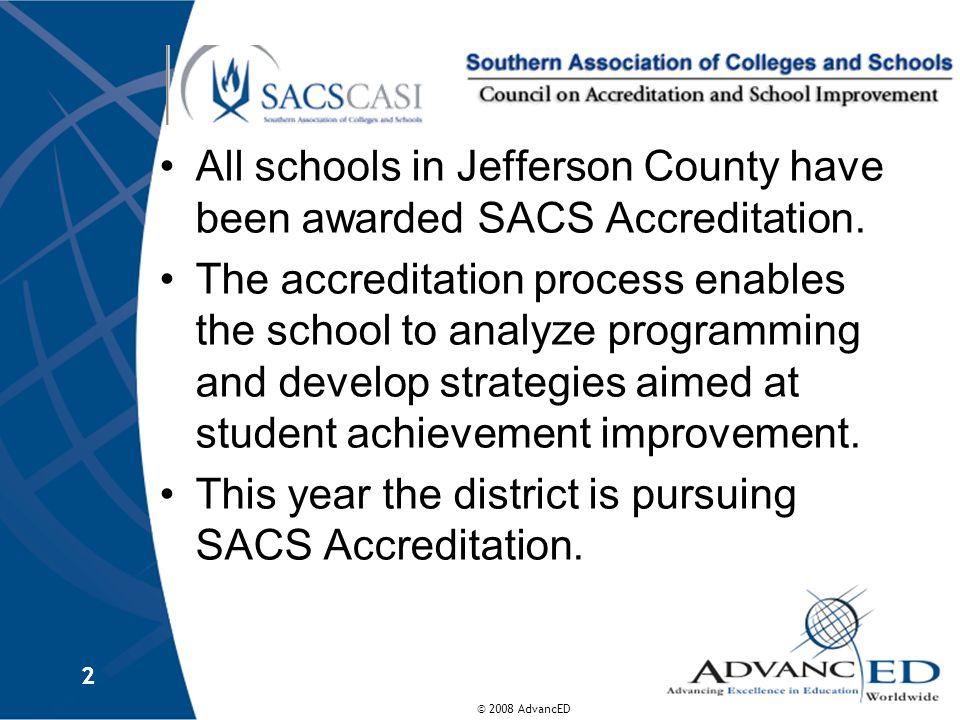 All schools in Jefferson County have been awarded SACS Accreditation.