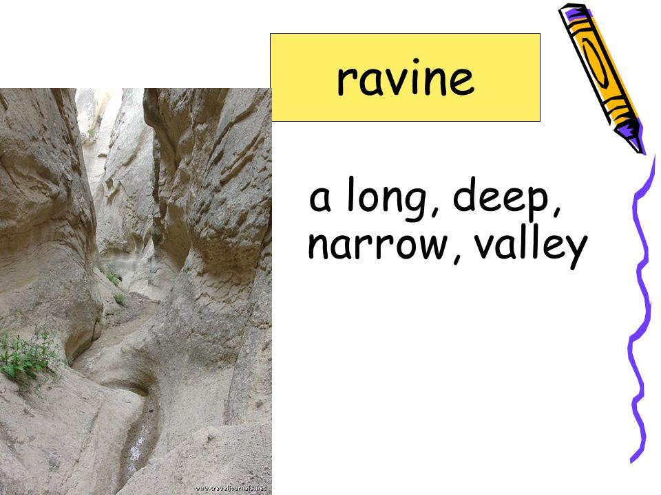 a long, deep, narrow, valley