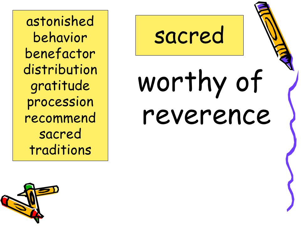 worthy of reverence sacred astonished behavior benefactor distribution