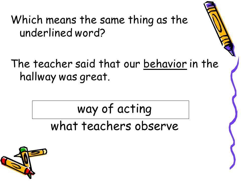 way of acting what teachers observe