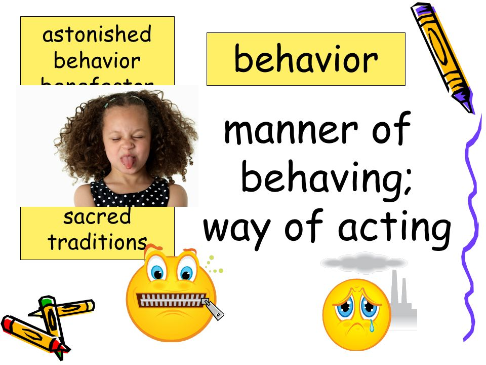 manner of behaving; way of acting